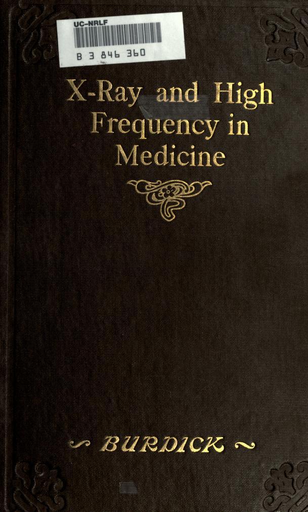 Gordon Granger, 1862- Burdick - X-ray and high frequency in medicine