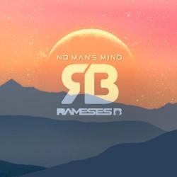 Rameses B - No Man's Mind