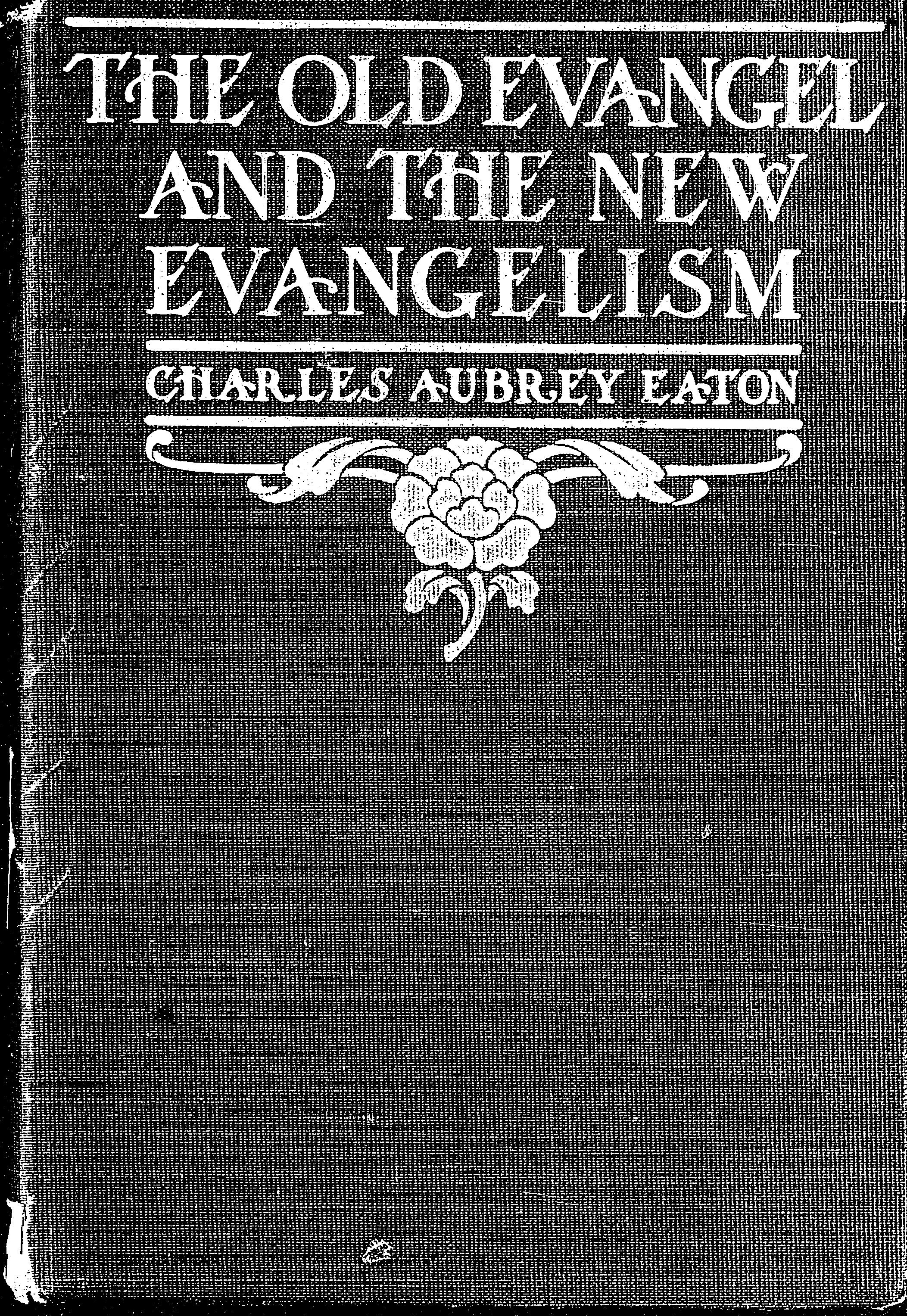 Cover of: The old evangel & the new evangelism