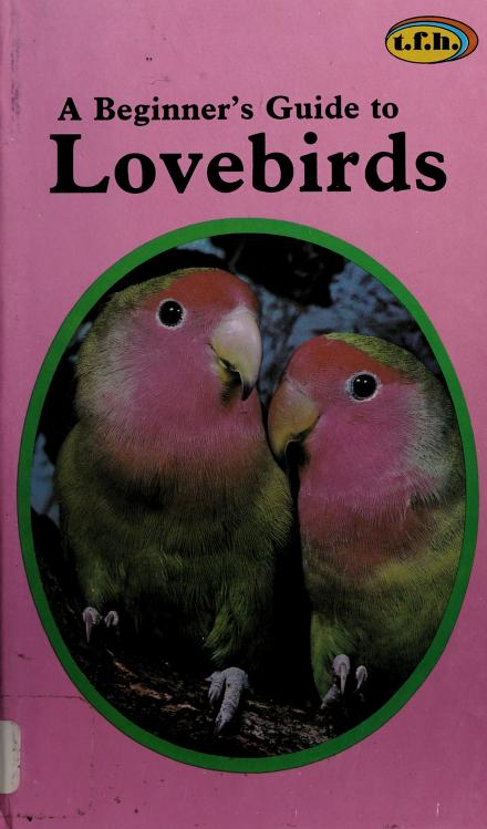 Beginner's Guide to Lovebirds by Barrie, Anmarie.