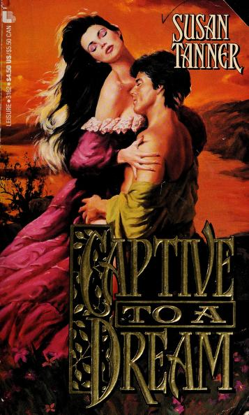 Captive to a Dream by Susan Tanner