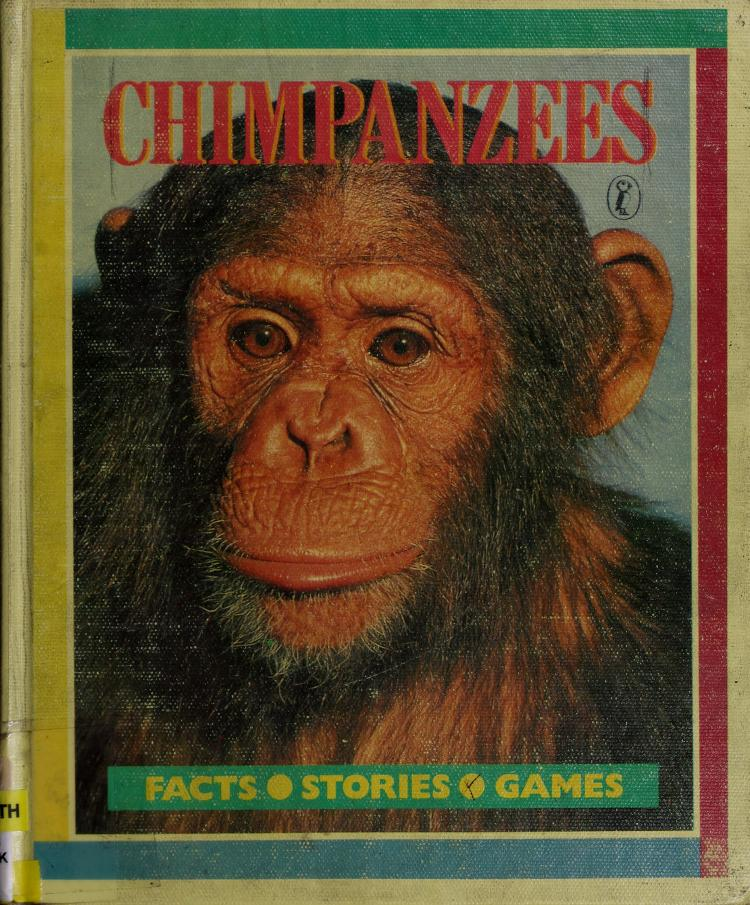 Chimpanzees (Facts-Stories-Games) by Desi Twocan