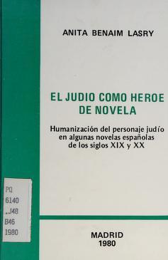 Cover of: El judío como heroe de novela | Anita Benaim Lasry