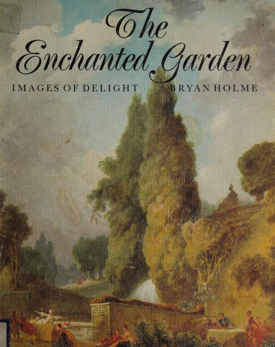 The enchanted garden by Holme, Bryan