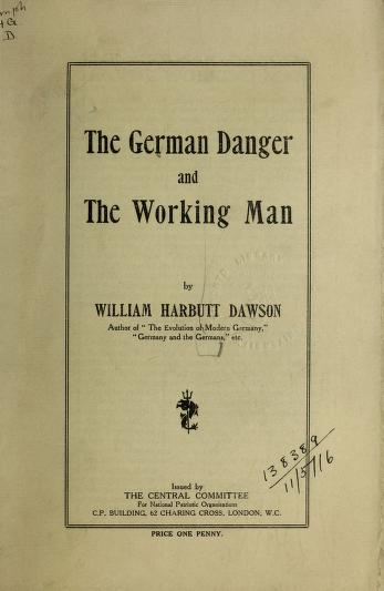 The German danger and the working man by Dawson, William Harbutt