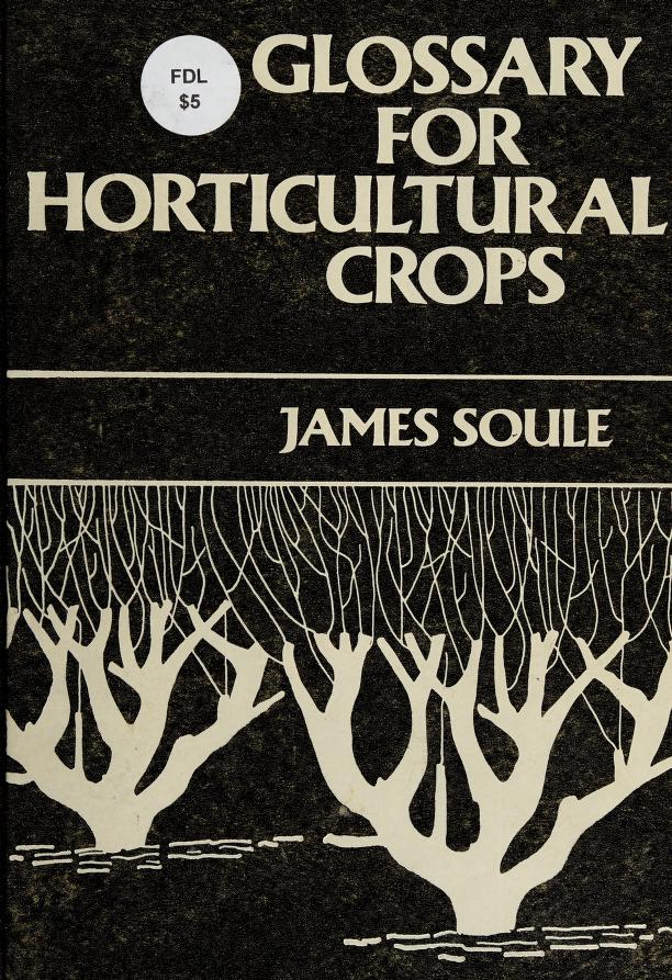Glossary for horticultural crops by James Soule