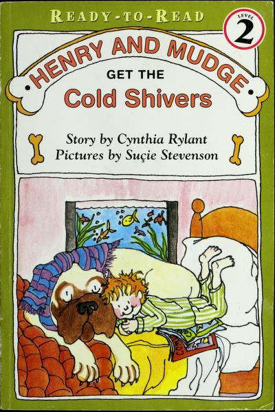 Henry and Mudge Get the Cold Shivers by Jean Little