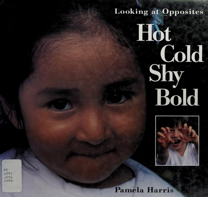 Hot, cold, shy, bold by Pamela Harris