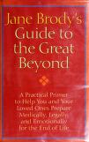 Cover of: Jane Brody's guide to the great beyond