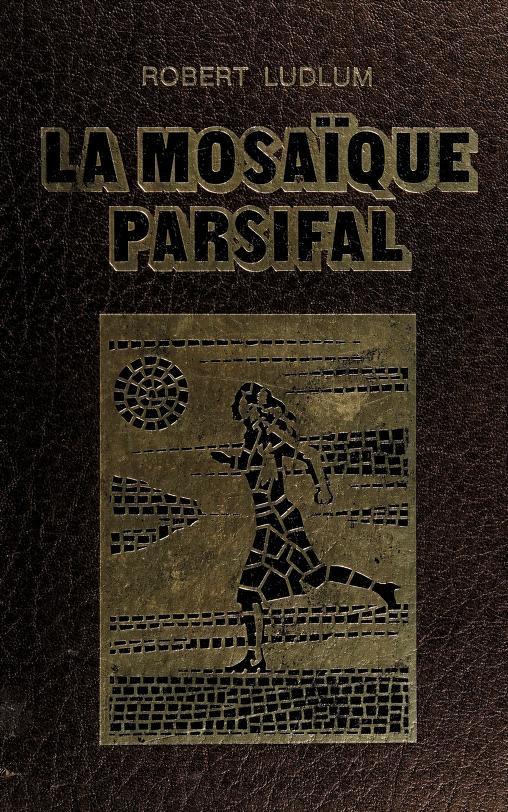 La mosaïque Parsifal by Robert Ludlum