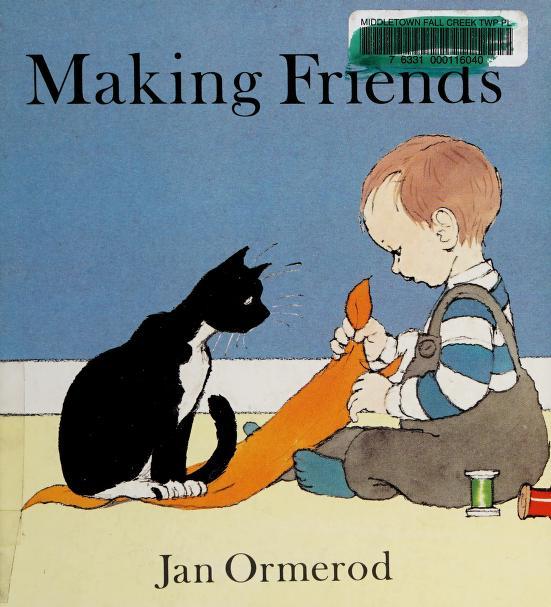 Making friends by Jan Ormerod