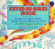 Cover of: The Never-Be-Bored Book | Judith Logan Lehne