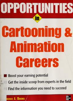 Cover of: Opportunities in cartooning and animation careers | Terence J. Sacks