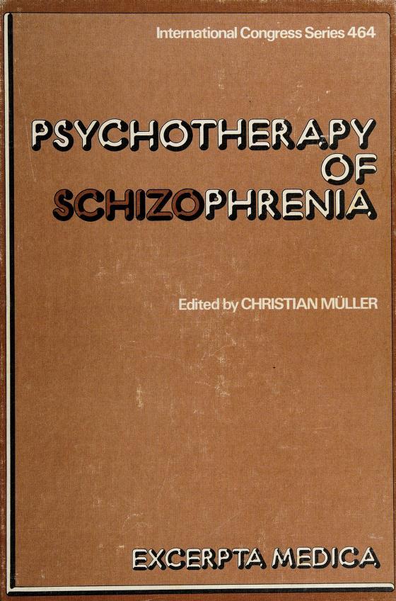 Psychotherapy of schizophrenia by International Symposium on Psychotherapy of Schizophrenia Lausanne 1978.