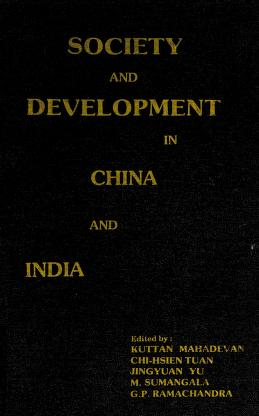 Cover of: Society and development in China and India | edited by Kuttan Mahadevan ... [et al.].
