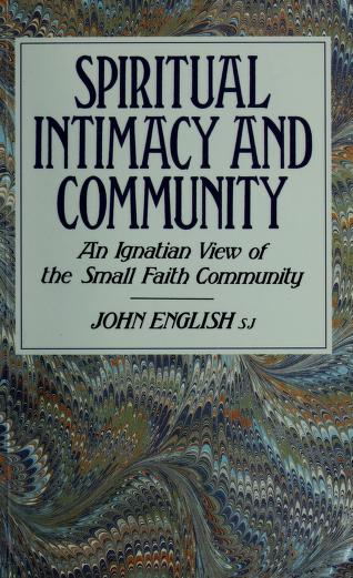Spiritual intimacy and community by John J. English