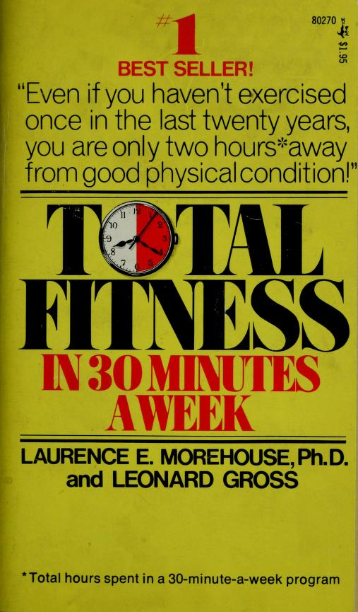Total fitness in 30 minutes a week by Laurence Englemohr Morehouse
