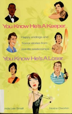 Cover of: You know he's a keeper, you know he's a loser | Linda Lee Small