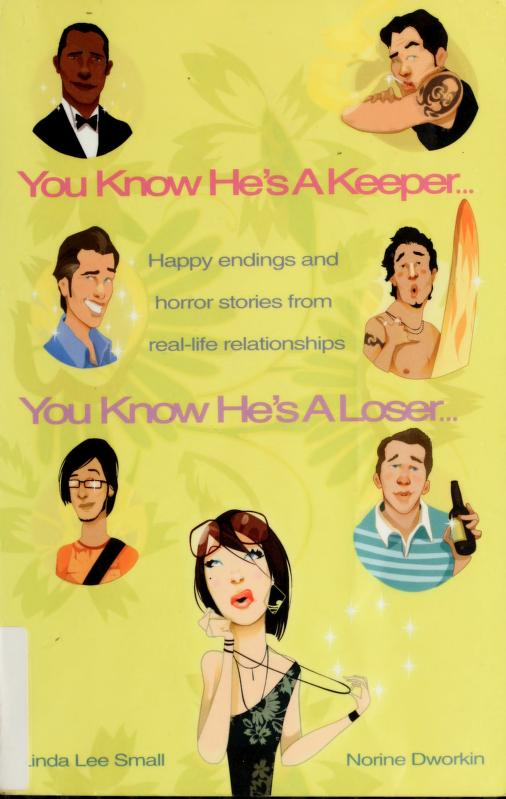 You know he's a keeper, you know he's a loser by Linda Lee Small